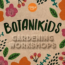 Botanikids Gardening Workshop at Griffith Central