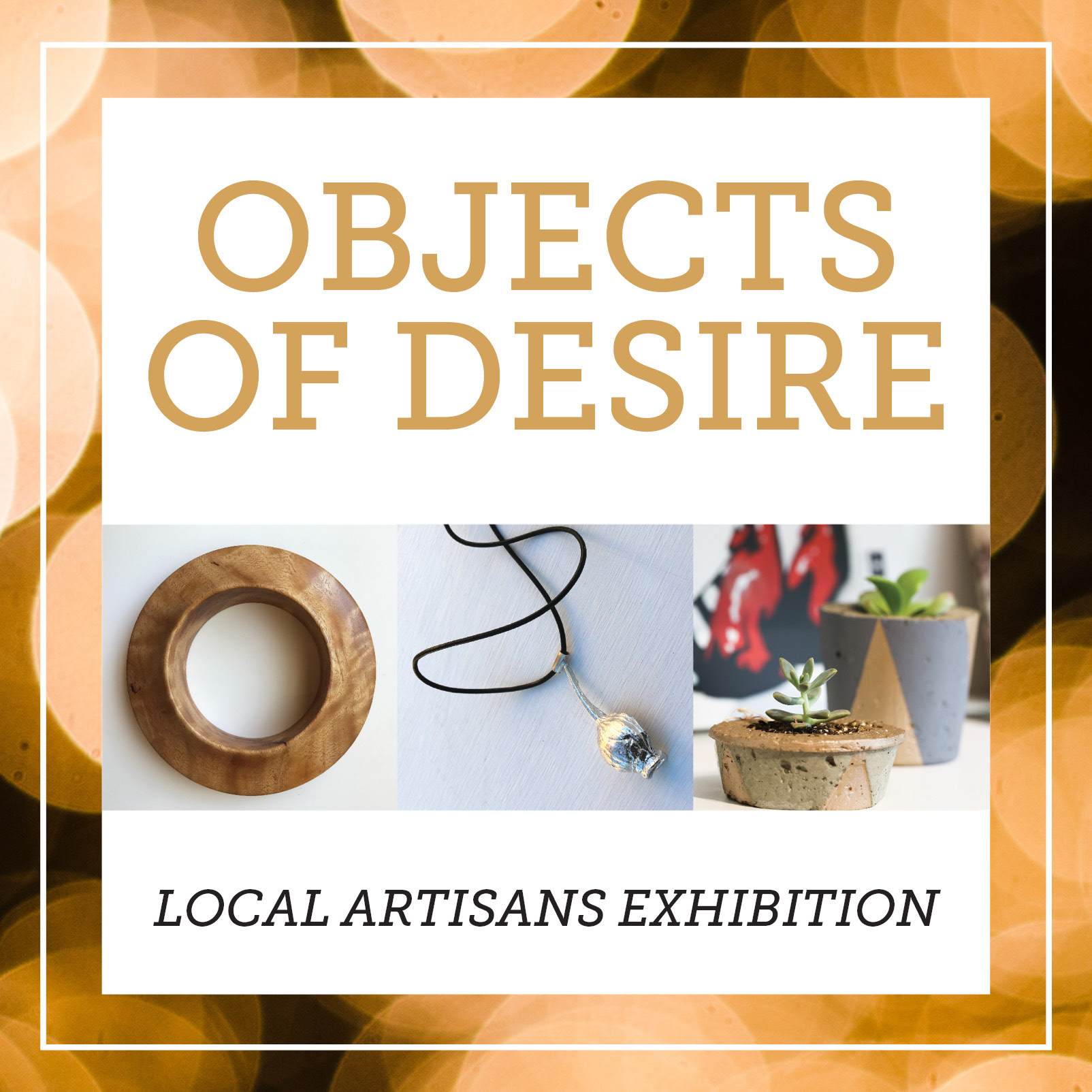 COMMUNITY EXHIBITION: OBJECTS OF DESIRE